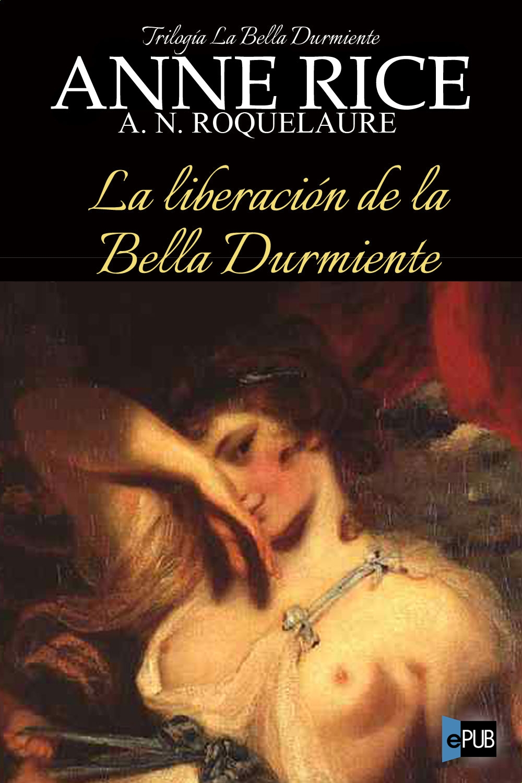 La liberacion de la Bella Durmiente - Anne Rice