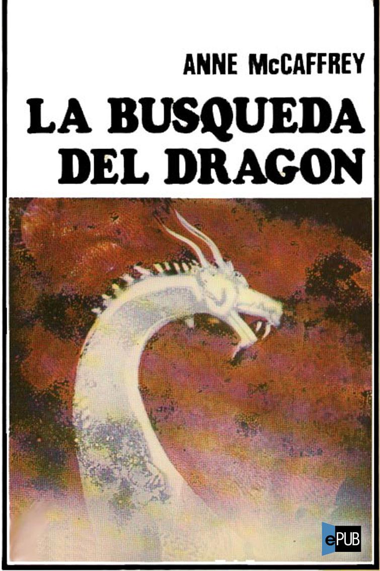 La busqueda del dragon - Anne McCaffrey