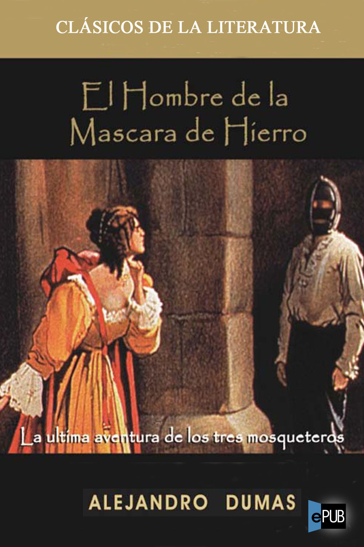 El hombre de la mascara de hierro - Alexandre Dumas