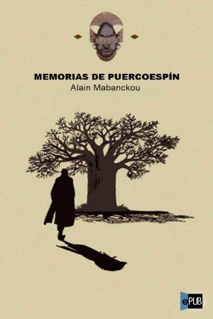 Memorias de puercoespin - Alain Mabanckou