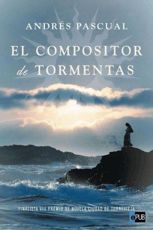 El compositor de tormentas - Andres Pascual