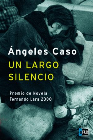 Un largo silencio - Angeles Caso