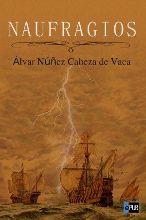 Naufragios - Alvar Nunez Cabeza de Vaca