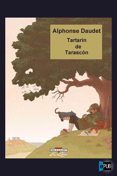 Tartarin de Tarascon - Alphonse Daudet