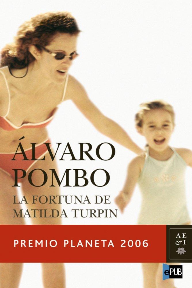 La fortuna de Matilda Turpin - Alvaro Pombo