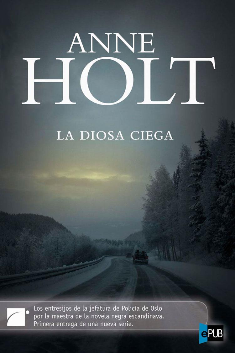 La diosa ciega - Anne Holt