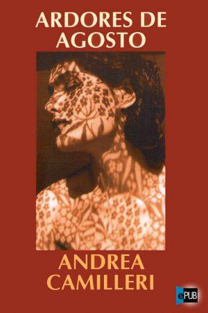 Ardores de agosto - Andrea Camilleri